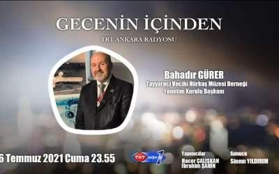TRT Radyo 1 – Gecenin İçinden – Vecihi Hürkuş Röportajı